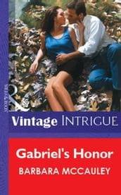 Gabriel s Honor (Mills & Boon Vintage Intrigue)