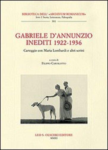 Gabriele D'Annunzio. Inediti 1922-1936. Carteggio con Maria Lombardi e altri scritti - F. Caburlotto | Kritjur.org