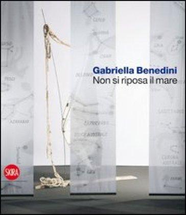 Gabriella Benedini. Non si riposa il mare - T. Cittadini  