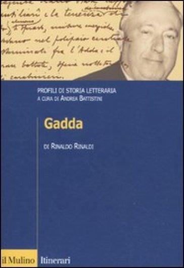 Gadda. Profili di storia letteraria - Rinaldo Rinaldi |