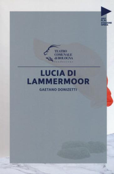 Gaetano Donizetti. Lucia di Lammermoor - F. Tessitore |