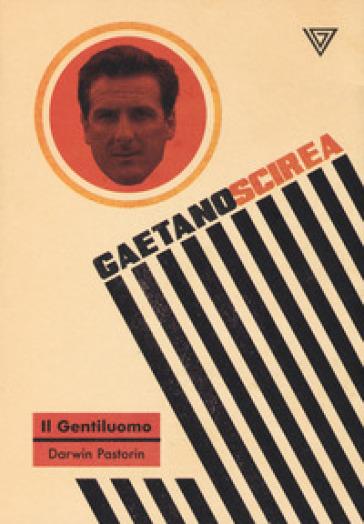 Gaetano Scirea. Il gentiluomo