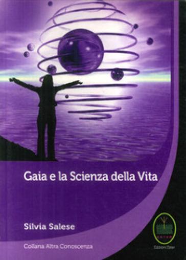 Gaia e la scienza della vita - Silvia Salese  