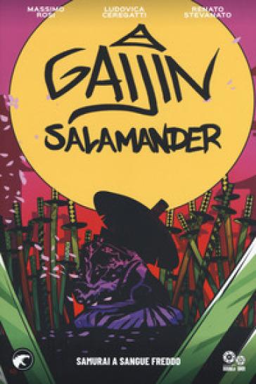 Gaijin salamander. 1: Samurai a sangue freddo - Massimo Rosi pdf epub