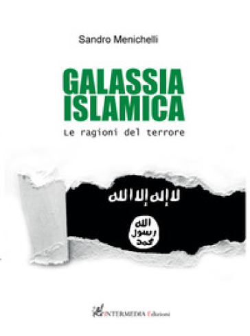 Galassia islamica. Le ragioni del terrore - Sandro Menichelli   Thecosgala.com