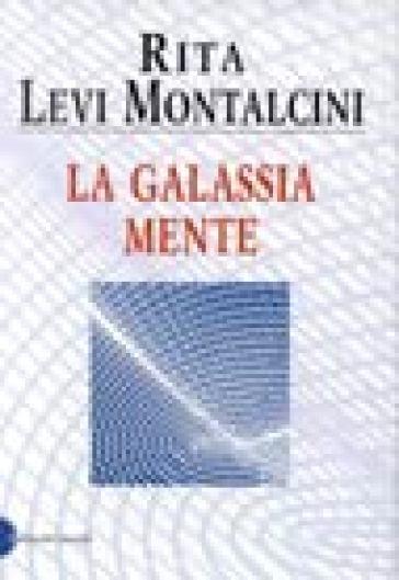 Galassia mente (La) - Rita Levi-Montalcini  