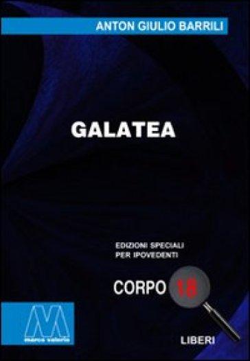 Galatea. Ediz. per ipovedenti - Anton Giulio Barrili pdf epub