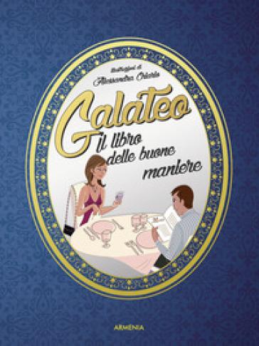 Galateo. Il libro delle buone maniere - M. C. Giordano |