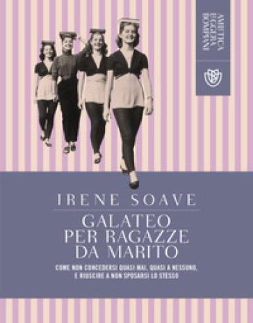 Galateo per ragazze da marito - Irene Soave |