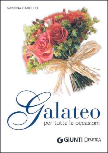Galateo per tutte le occasioni - Sabrina Carollo |