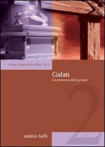 Galati. La pienezza della grazia - Andrea Belli pdf epub