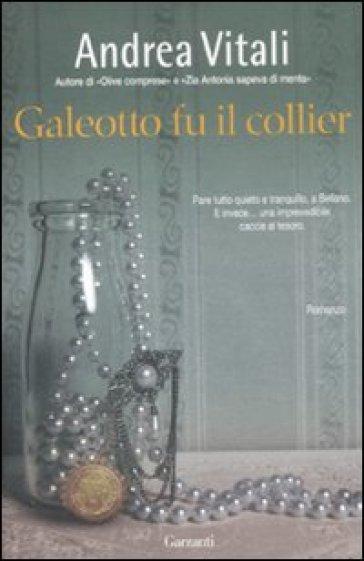 Galeotto fu il collier - Andrea Vitali |