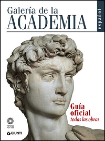 Galeria de la Academia. Guia oficial. Todas las obras - Franca Falletti |