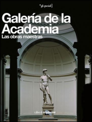 Galeria de la Academia. Las obras maestras. Ediz. illustrata - Franca Falletti | Jonathanterrington.com