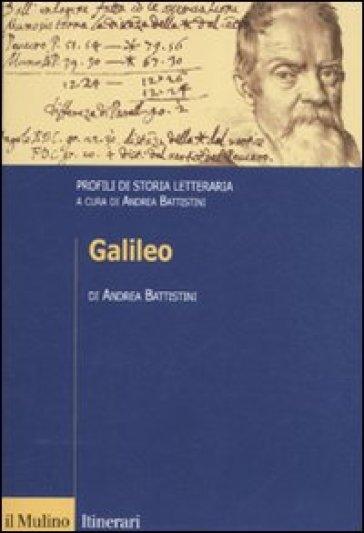 Galileo. Profili di storia letteraria - Andrea Battistini |