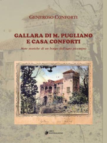 Gallara di M. Pugliano e Casa Conforti. Note Storiche per un Borgo Dell'Agro Picentino - Generoso Conforti |
