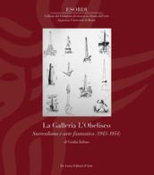 La Galleria L'Obelisco. Surrealismo e arte fantastica (1943-1954). Ediz. illustrata