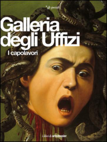 Galleria degli Uffizi. I capolavori - Gloria Fossi | Jonathanterrington.com
