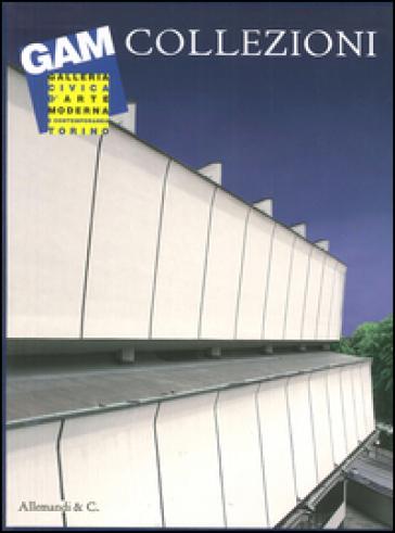 La Galleria civica d'arte moderna e contemporanea GAM. Allestimento 2013-2014. Ediz. illustrata. 4. - D. Eccher |