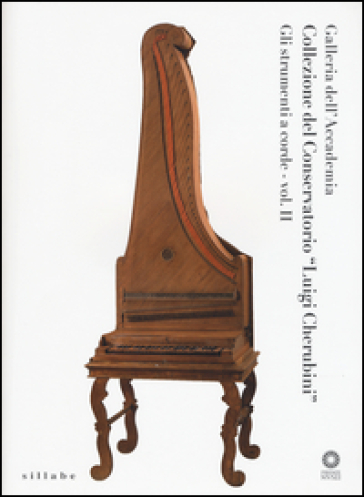 Galleria dell'Accademia. Collezione del Conservatorio «L. Cherubini». Strumenti a corde. 2. - G. P. Di Stefano |