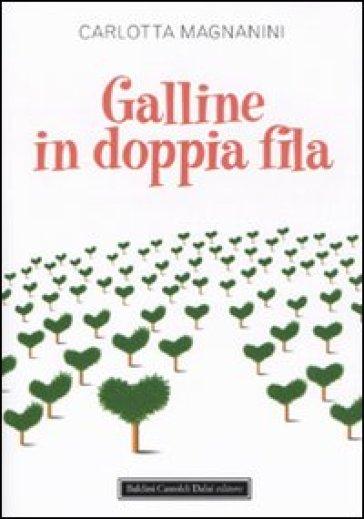 Galline in doppia fila - Carlotta Magnanini |