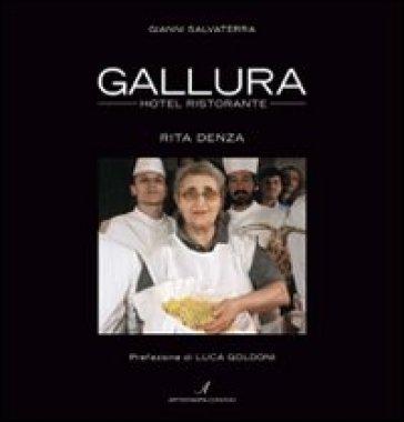 Gallura hotel ristorante. Rita Denza. Ediz. italiana e inglese - Gianni Salvaterra |