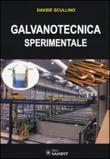 Galvanotecnica sperimentale - Davide Scullino |