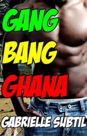 Gang Bang in Ghana (Interracial Group Sex Erotica)