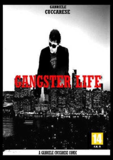 Gangster life. 1. - Gabriele Cuccarese |