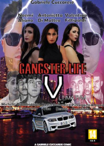Gangster life. 5. - Gabriele Cuccarese | Thecosgala.com