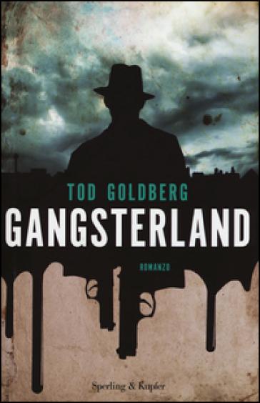 Gangsterland - Tod Goldberg  