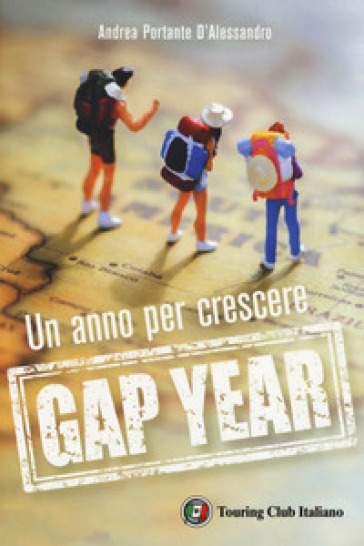 Gap year. Un anno per crescere - Andrea Portante D'Alessandro | Thecosgala.com