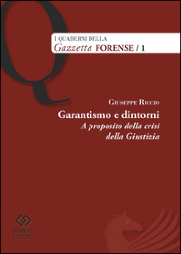 Garantismo e dintorni. A proposito della crisi della giustizia - Giuseppe Riccio | Rochesterscifianimecon.com