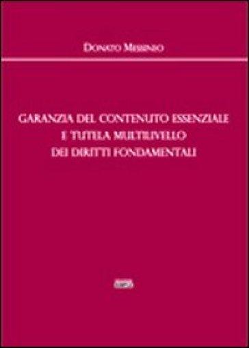 Garanzia del contenuto essenziale e tutela multilivello dei diritti fondamentali - Donato Messineo | Rochesterscifianimecon.com