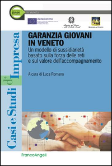 Garanzia giovani in Veneto. Un modello di sussidiarietà basato sulla forza delle reti e sul valore dell'accompagnamento - L. Romano |