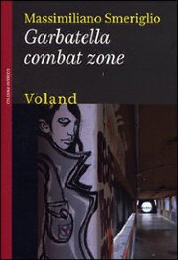Garbatella combat zone - Massimiliano Smeriglio | Ericsfund.org