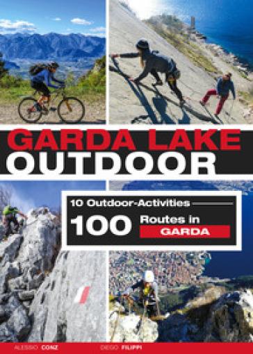 Garda Lake outdoor. 10 outdoor activities. 100 routes in Garda - Alessio Conz | Rochesterscifianimecon.com