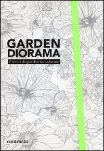 Garden diorama. 3 metri di giardini da colorare - B. WHITE  