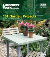 Gardeners  World: 101 Garden Projects