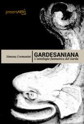 Gardesaniana. L'antologia fantastica del Garda