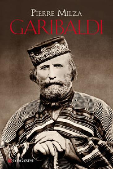 Garibaldi - Pierre Milza |