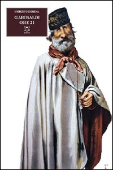 Garibaldi ore 21 - Umberto Domina |