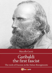Garibaldi the first fascist
