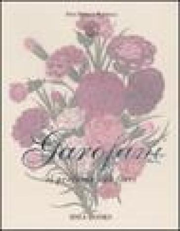 Garofani. Il profumo dei fiori - Inna Dufour Nannelli |