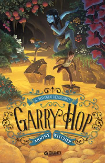 Garry Hop. Il risveglio dei giganti - Moony Witcher   Jonathanterrington.com