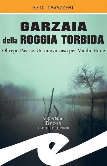 Garzaia della Roggia Torbida - Ezio Gavazzeni - eBook - Mondadori Store