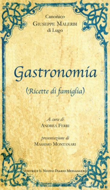 Gastronomia. (Ricette di famiglia) - Giuseppe Malerbi pdf epub