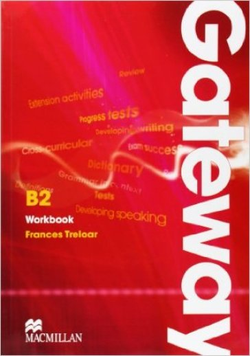 Gateway. B2+. Workbook. No key. Ediz. internazionale. Per le Scuole superiori