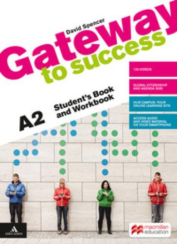 Gateway to success. A2. Student's book and Workbook. Con Verbi. Per il biennio delle Scuole superiori. Con e-book. Con espansione online. Con DVD-ROM - David Spencer | Kritjur.org
