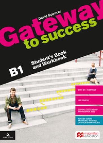 Gateway to success. B1. Student's book and Workbook. Con Build up to B1. Per il biennio delle Scuole superiori. Con e-book. Con espansione online. Con DVD-ROM - David Spencer   Kritjur.org